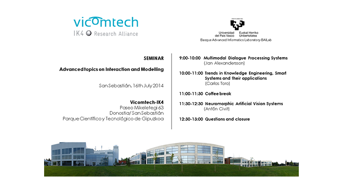 """Advanced topics on Interaction and Modelling"" seminar. 16/07/2014, Vicomtech-IK4"