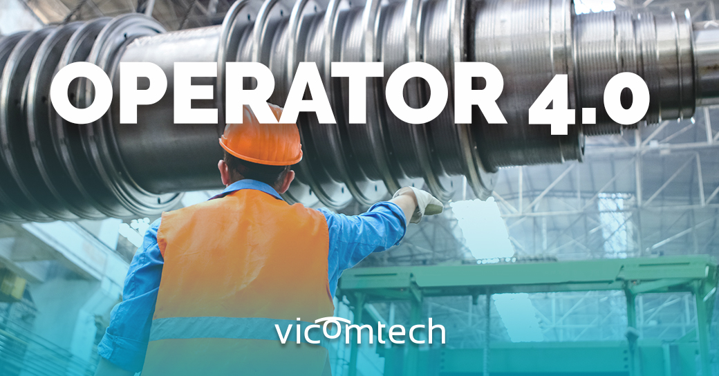 Operator 4.0, the concept that refers to operators that improve their capabilities and skills thanks to technology
